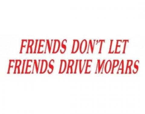 Bumper Sticker, Friends Don't Let Friends Drive Mopars