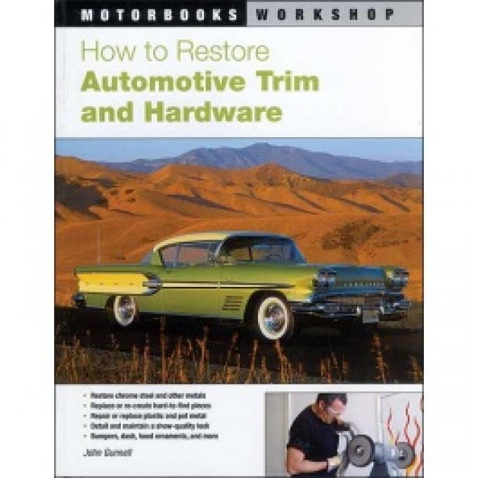 How To Restore Automotive Trim & Hardware, 160 Pages