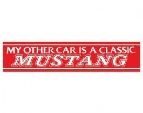 Bumper Sticker, My Other Car Is A Classic Mustang!