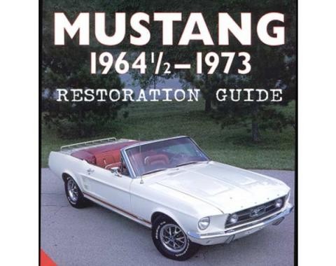 Mustang 1964-1/2-73 Restoration Guide 2nd Edition