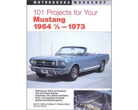 101 Projects For Your Mustang 1964-1/2-1973