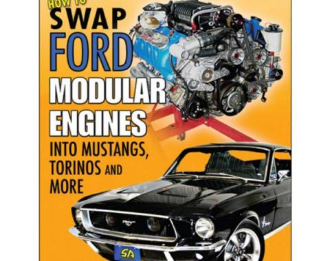 Ford Mustang - How to Swap Ford Modular Engines Into Mustangs, Torinos and More