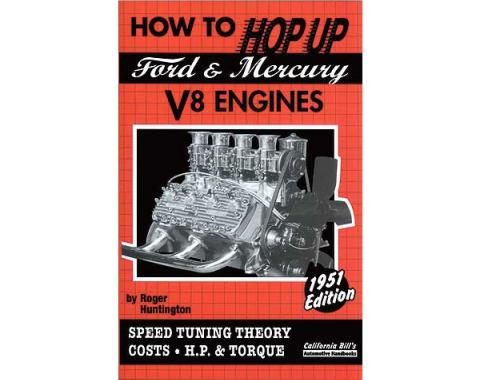 How to Hop Up Ford and Mercury V8 Engines - 160 Pages - 1951 Edition