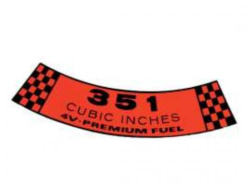Decal - Air Cleaner - 351 Cubic Inches 4V-Premium Fuel
