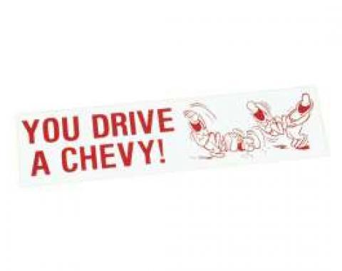 Bumper Sticker - You Drive A Chevy!
