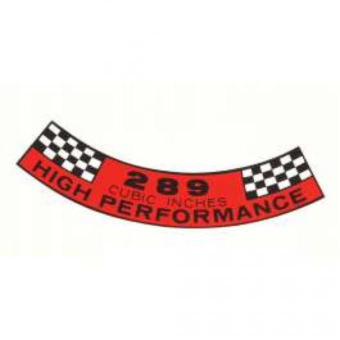 Decal - Air Cleaner - 289 Cubic Inches High Performance