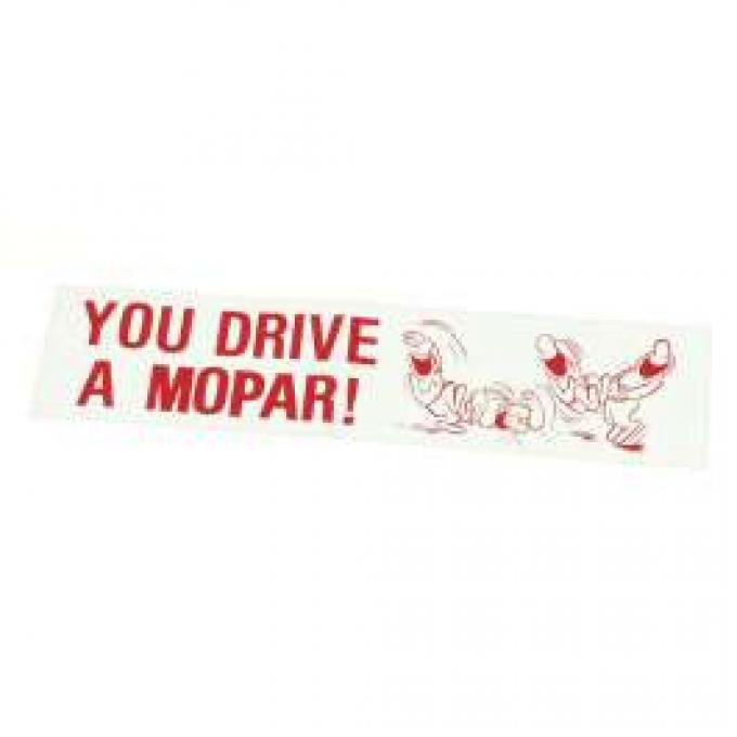 Bumper Sticker - You Drive A Mopar!