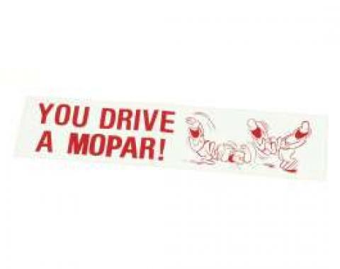 Bumper Sticker - You Drive A Mopar!